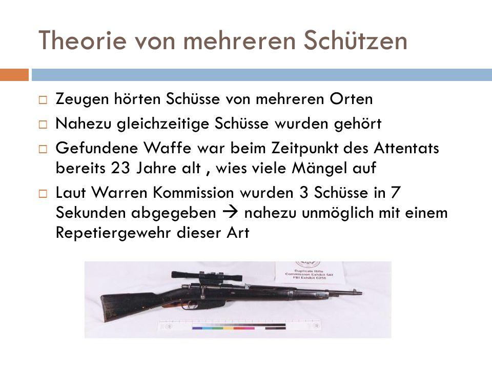 Theorie von mehreren Schützen  Zeugen hörten Schüsse von mehreren Orten  Nahezu gleichzeitige Schüsse wurden gehört  Gefundene Waffe war beim Zeitp