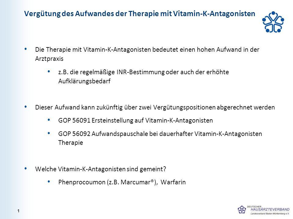 Vergütung des Aufwandes der Therapie mit Vitamin-K-Antagonisten Die Therapie mit Vitamin-K-Antagonisten bedeutet einen hohen Aufwand in der Arztpraxis z.B.