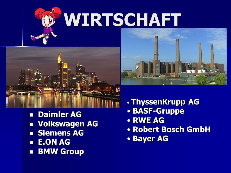 WIRTSCHAFT Daimler AG Daimler AG Volkswagen AG Volkswagen AG Siemens AG Siemens AG E.ON AG E.ON AG BMW Group BMW Group ThyssenKrupp AG ThyssenKrupp AG BASF-Gruppe BASF-Gruppe RWE AG RWE AG Robert Bosch GmbH Robert Bosch GmbH Bayer AG Bayer AG