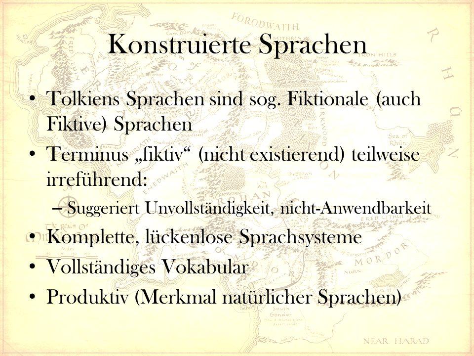 """Konstruierte Sprachen Tolkiens Sprachen sind sog. Fiktionale (auch Fiktive) Sprachen Terminus """"fiktiv"""" (nicht existierend) teilweise irreführend: – Su"""