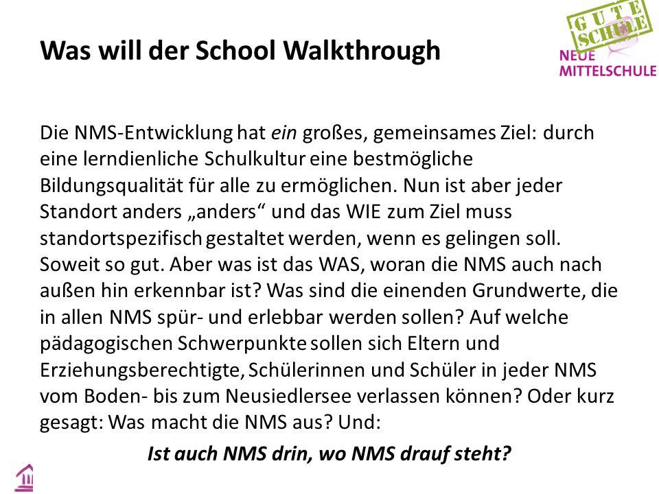 Was will der School Walkthrough Die NMS-Entwicklung hat ein großes, gemeinsames Ziel: durch eine lerndienliche Schulkultur eine bestmögliche Bildungsqualität für alle zu ermöglichen.