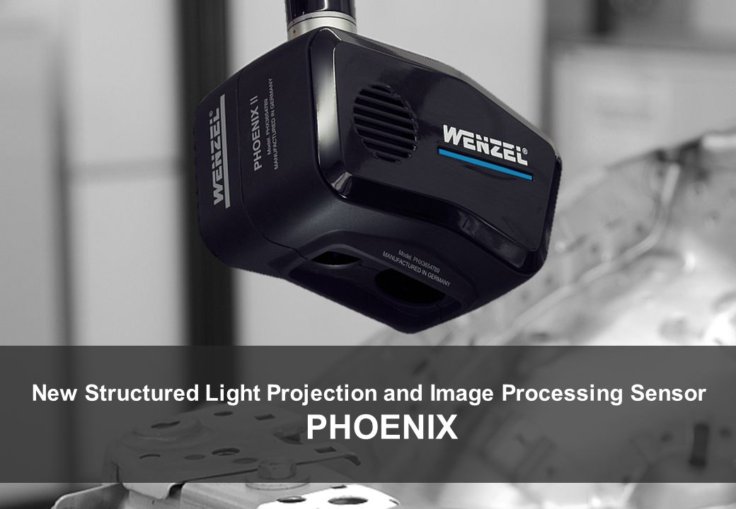 Autor: MFiStreifenlichtprojektions- und Bildverarbeitungssensor PHOENIX Page  1 Die Vervielfältigung sowie die Weitergabe an Dritte ist ohne schriftliche Zustimmung der WENZEL Group GmbH & Co.