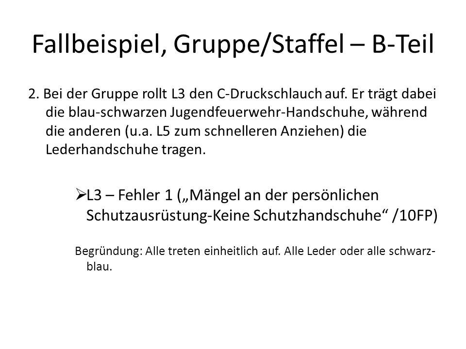 Fallbeispiel, Gruppe/Staffel – B-Teil 2. Bei der Gruppe rollt L3 den C-Druckschlauch auf.