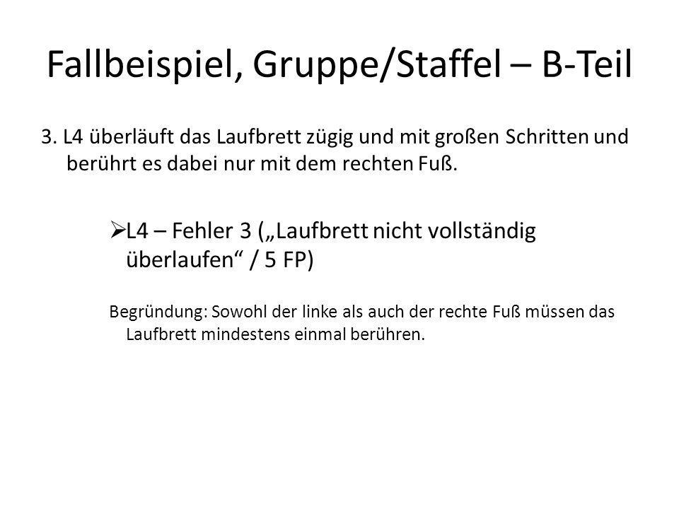 Fallbeispiel, Gruppe/Staffel – B-Teil 3.