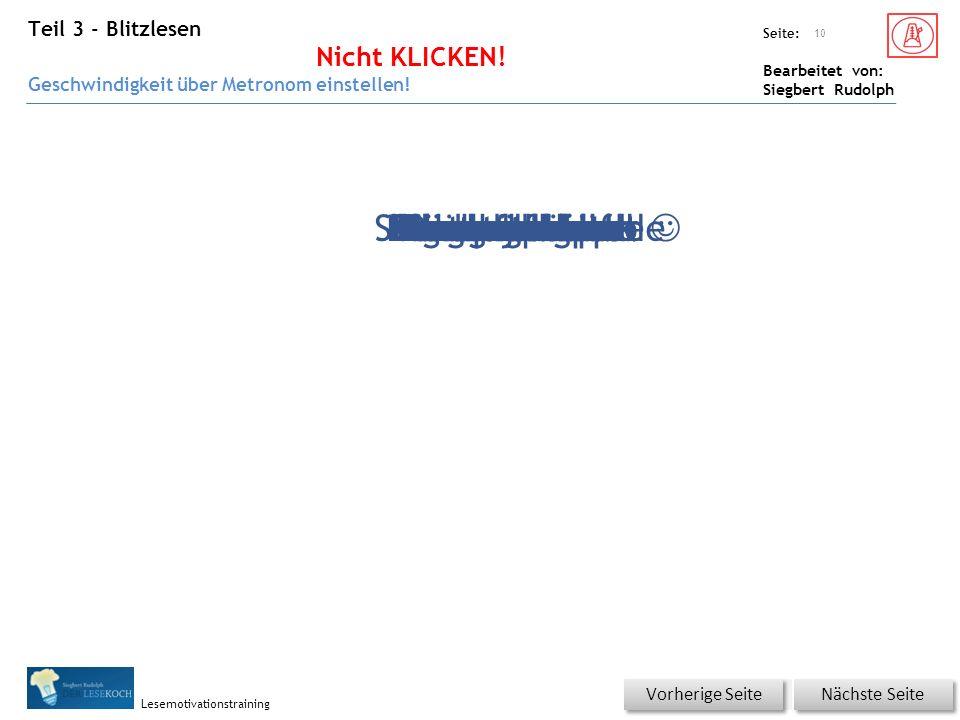 Übungsart: Seite: Bearbeitet von: Siegbert Rudolph Lesemotivationstraining Teil 3 - Blitzlesen Nicht KLICKEN! Geschwindigkeit über Metronom einstellen