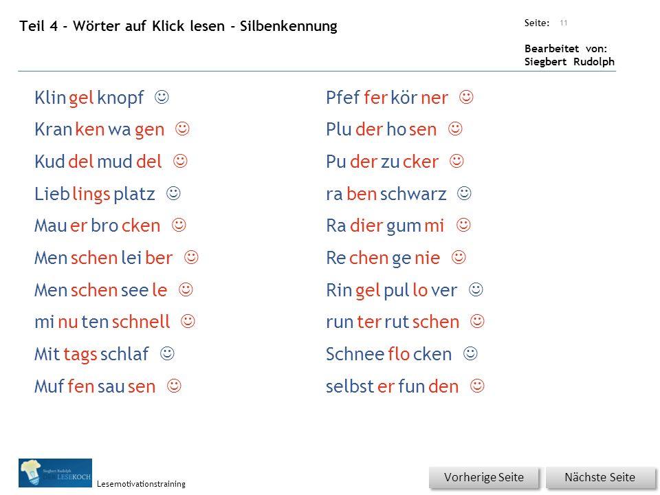 Übungsart: Seite: Bearbeitet von: Siegbert Rudolph Lesemotivationstraining Teil 4 - Wörter auf Klick lesen - Silbenkennung 11 Nächste Seite Vorherige