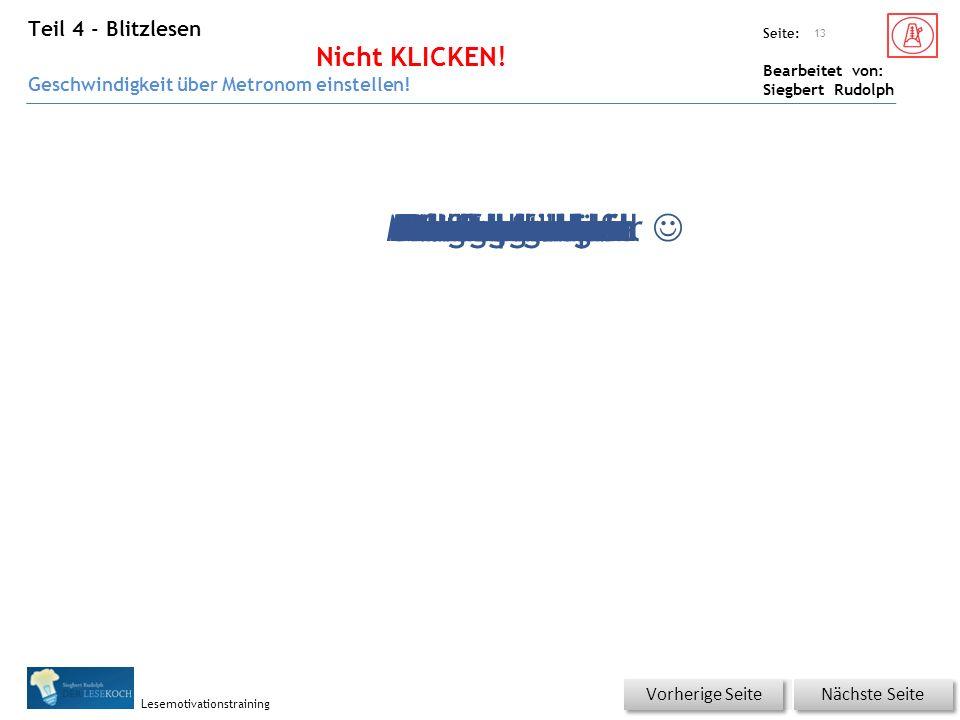 Übungsart: Seite: Bearbeitet von: Siegbert Rudolph Lesemotivationstraining Teil 4 - Blitzlesen Nicht KLICKEN! Geschwindigkeit über Metronom einstellen
