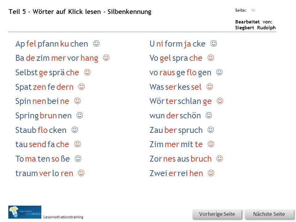 Übungsart: Seite: Bearbeitet von: Siegbert Rudolph Lesemotivationstraining Teil 5 - Wörter auf Klick lesen - Silbenkennung 14 Nächste Seite Vorherige