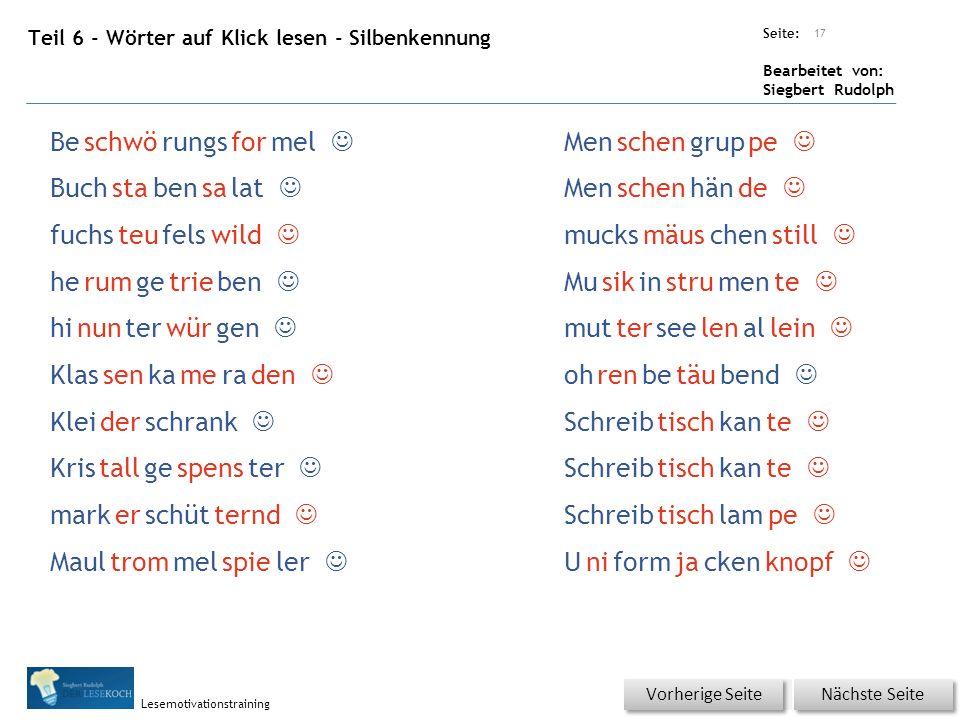 Übungsart: Seite: Bearbeitet von: Siegbert Rudolph Lesemotivationstraining Teil 6 - Wörter auf Klick lesen - Silbenkennung 17 Nächste Seite Vorherige