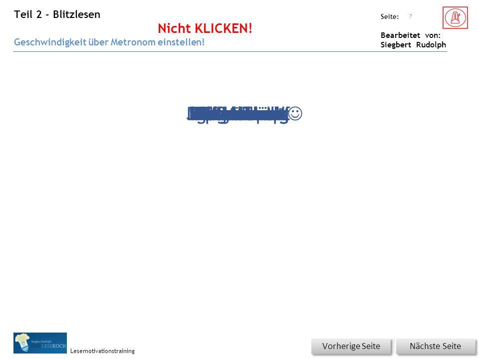 Übungsart: Seite: Bearbeitet von: Siegbert Rudolph Lesemotivationstraining Teil 2 - Blitzlesen Nicht KLICKEN! Geschwindigkeit über Metronom einstellen
