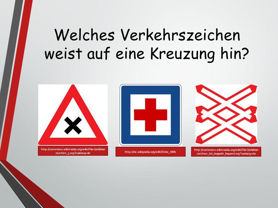 Welches Verkehrszeichen weist auf eine Kreuzung hin? http://commons.wikimedia.org/wiki/File:Gefahren zeichen_3.svg?uselang=de http://de.wikipedia.org/