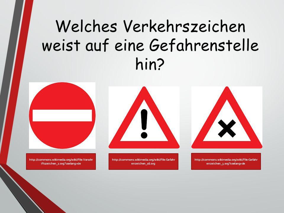 Welches Verkehrszeichen weist auf eine Gefahrenstelle hin? http://commons.wikimedia.org/wiki/File:Gefahr enzeichen_16.svg http://commons.wikimedia.org