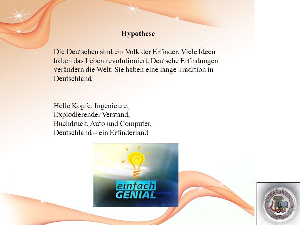 Kapitel 1: Deutschland-Erfindungsland Die Deutschen haben eine Menge Sachen erfunden, ohne die wir uns heute das Leben gar nicht vorstellen könnten.