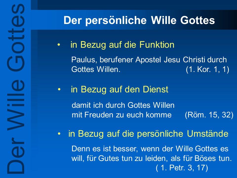 Der persönliche Wille Gottes in Bezug auf die Funktion in Bezug auf den Dienst Der Wille Gottes Paulus, berufener Apostel Jesu Christi durch Gottes Wi