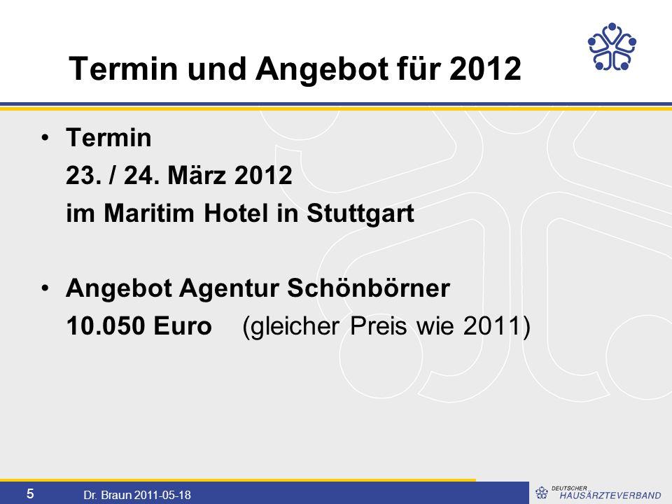 5 Dr. Braun 2011-05-18 Termin und Angebot für 2012 Termin 23.