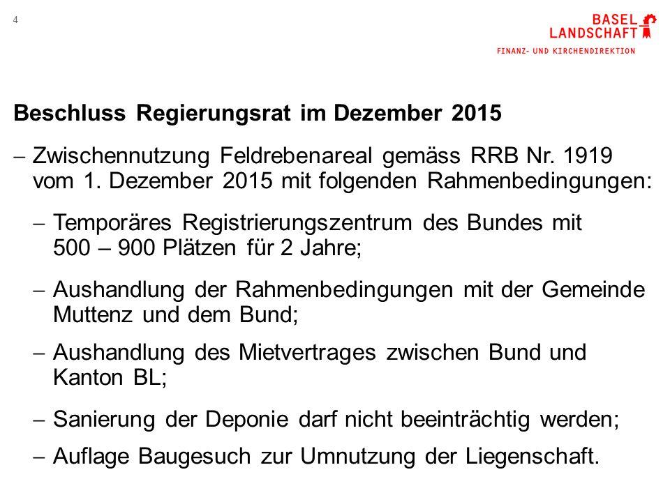 4 Beschluss Regierungsrat im Dezember 2015  Zwischennutzung Feldrebenareal gemäss RRB Nr.