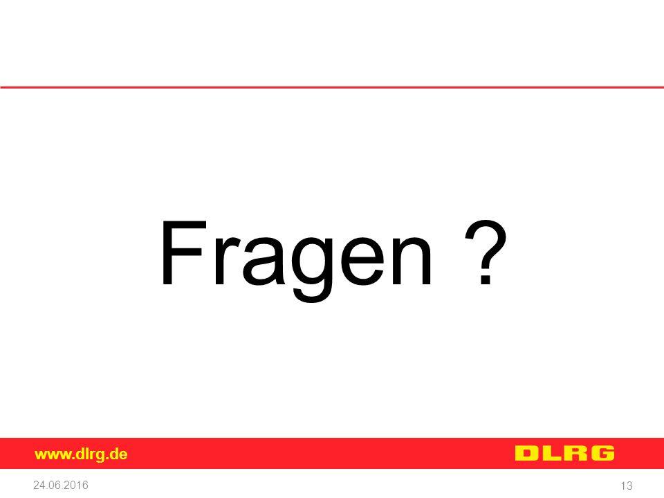 www.dlrg.de 24.06.2016 13 Fragen ?