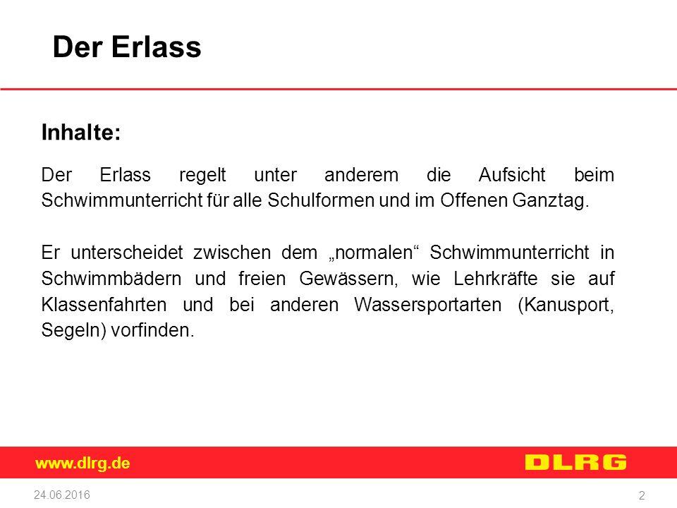 www.dlrg.de Der Erlass Inhalte: Der Erlass regelt unter anderem die Aufsicht beim Schwimmunterricht für alle Schulformen und im Offenen Ganztag. Er un