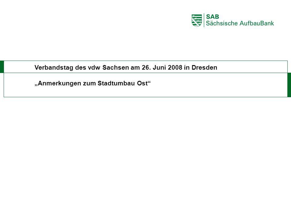 """ABCDEF Verbandstag des vdw Sachsen am 26. Juni 2008 in Dresden """"Anmerkungen zum Stadtumbau Ost"""""""
