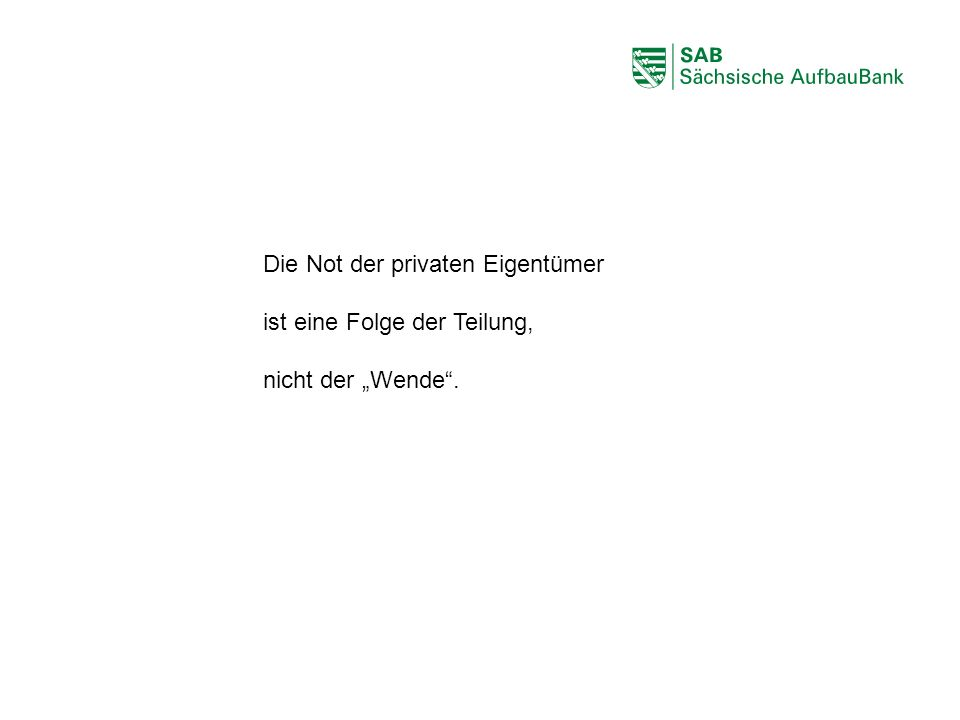 """ABCDEF Die Not der privaten Eigentümer ist eine Folge der Teilung, nicht der """"Wende""""."""