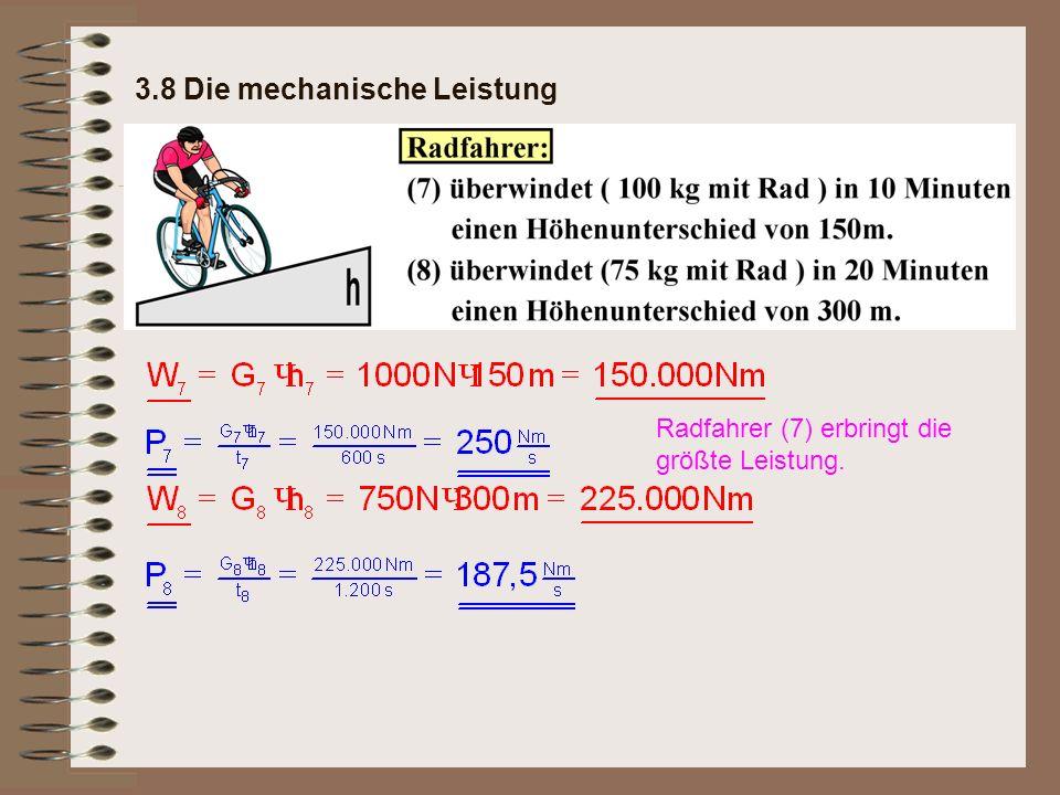 Radfahrer (7) erbringt die größte Leistung.