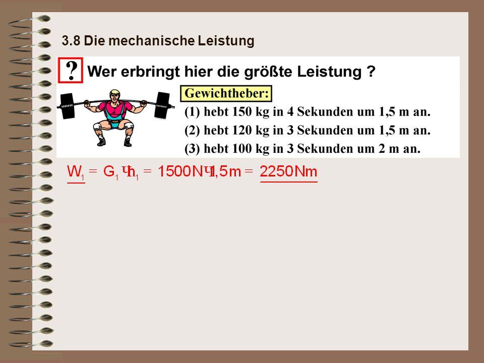 3.8 Die mechanische Leistung Von allen 8 Sportlern erbringt Kletterer (4) die größte Leistung.