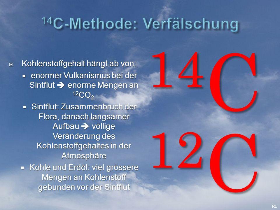  Kohlenstoffgehalt hängt ab von:  enormer Vulkanismus bei der Sintflut  enorme Mengen an 12 CO 2.