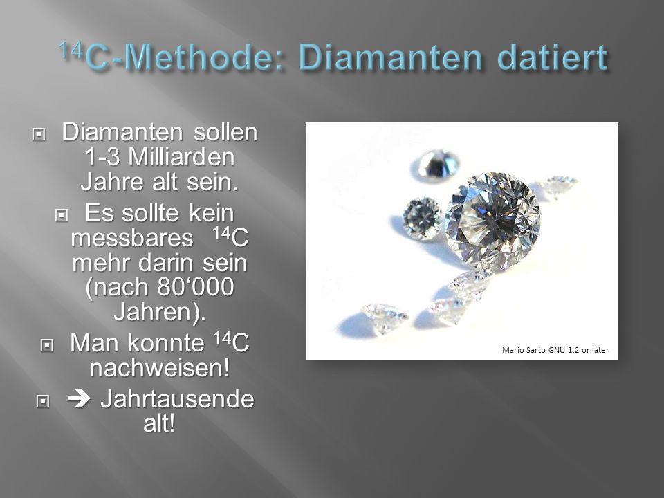  Diamanten sollen 1-3 Milliarden Jahre alt sein.