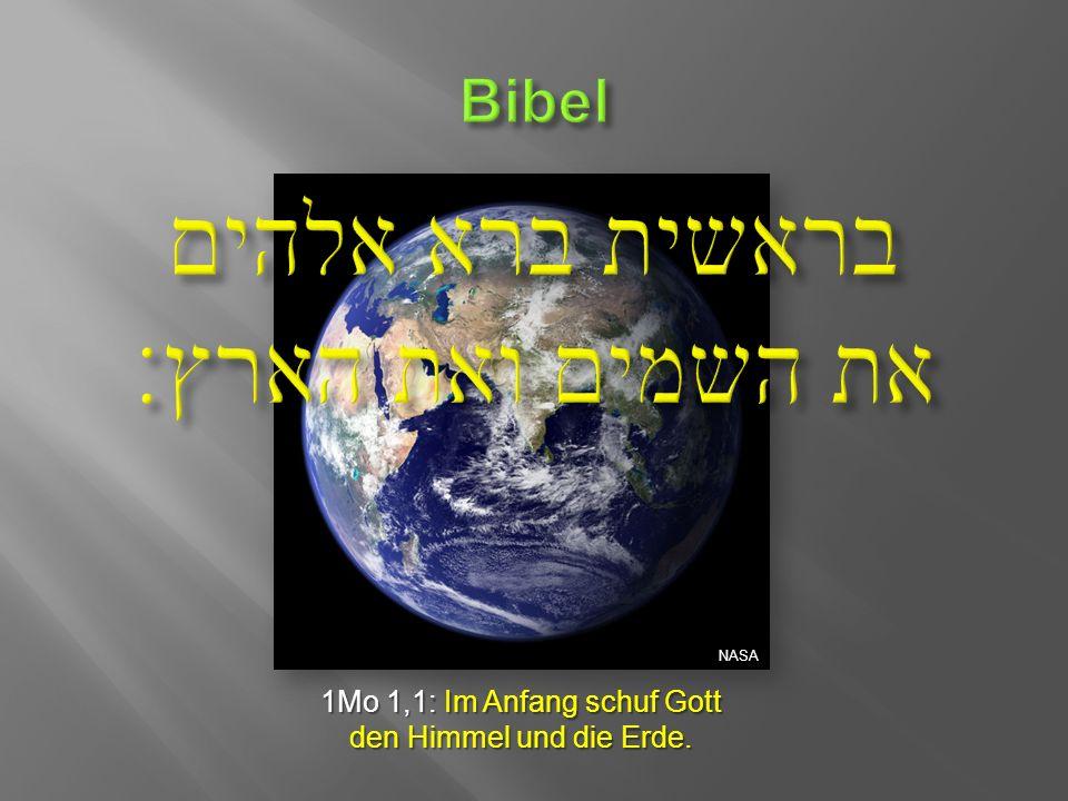 1Mo 1,1: Im Anfang schuf Gott den Himmel und die Erde. NASA