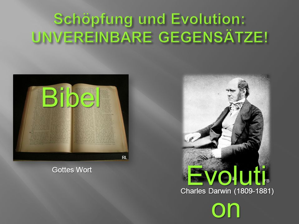 Gottes Wort Charles Darwin (1809-1881) Bibel Evoluti on FB RL
