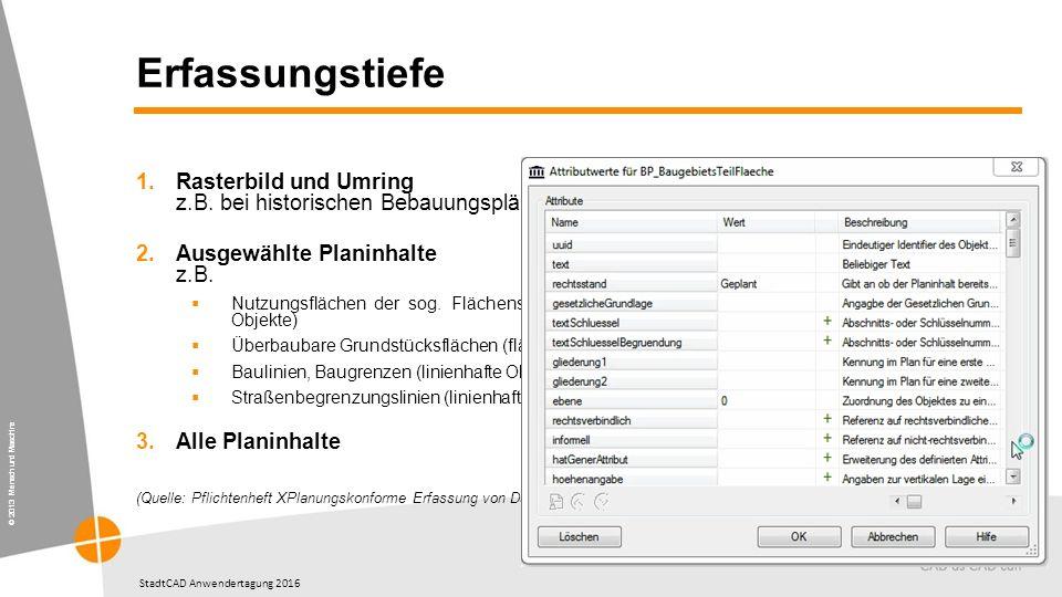 © 2013 Mensch und Maschine StadtCAD Anwendertagung 2016 Erfassungstiefe 1.Rasterbild und Umring z.B.