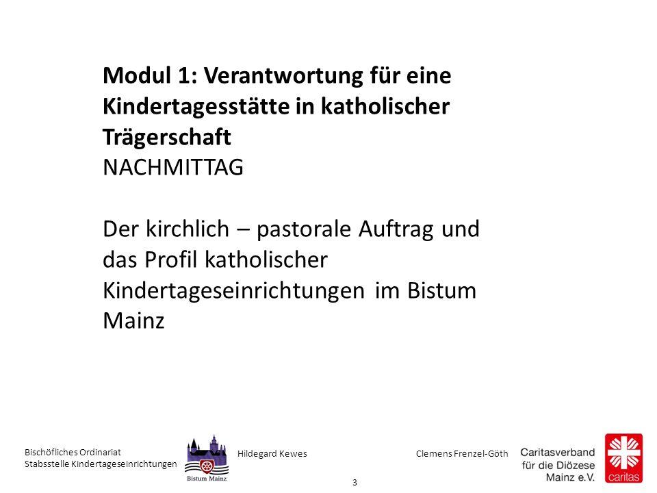 """Clemens Frenzel-GöthHildegard Kewes Bischöfliches Ordinariat Stabsstelle Kindertageseinrichtungen 4 § 22 SGB VIII """"Tageseinrichtungen für Kinder sind Einrichtungen, in denen sich Kinder für einen Teil des Tages oder ganztags aufhalten und in Gruppen gefördert werden ."""