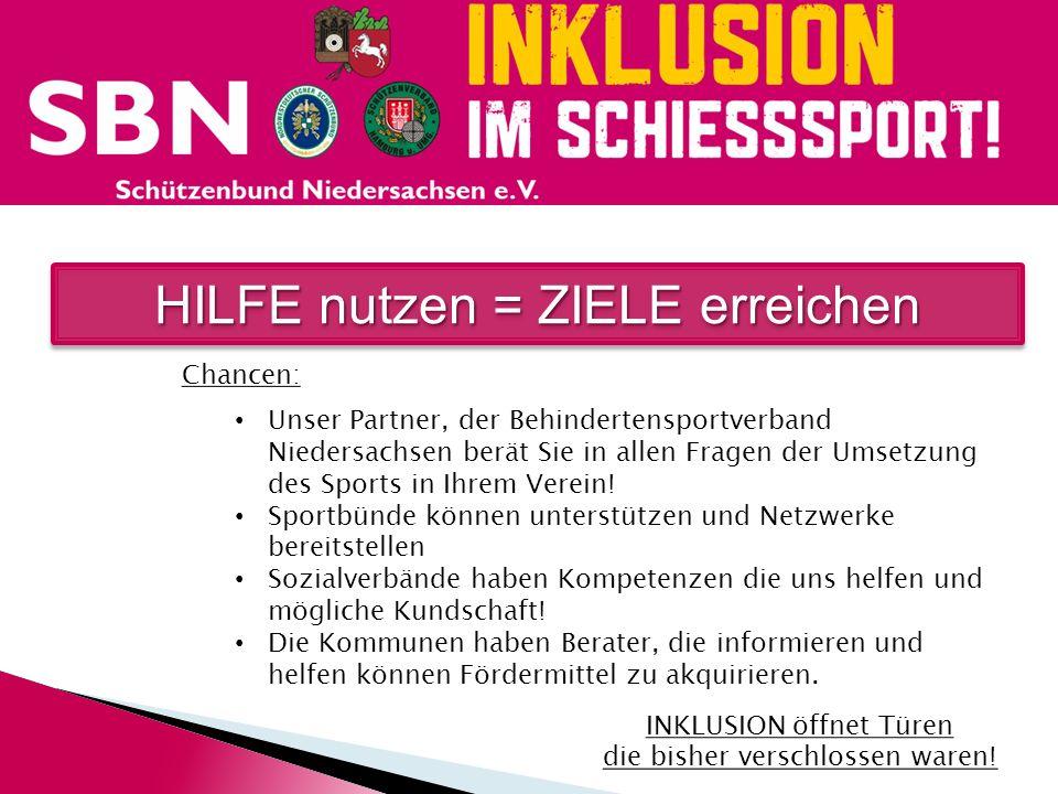 HILFE nutzen = ZIELE erreichen Chancen: Unser Partner, der Behindertensportverband Niedersachsen berät Sie in allen Fragen der Umsetzung des Sports in
