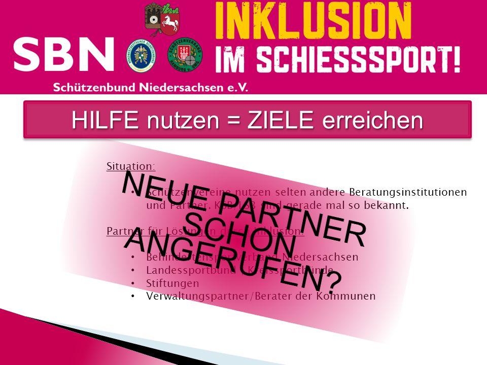 HILFE nutzen = ZIELE erreichen Chancen: Unser Partner, der Behindertensportverband Niedersachsen berät Sie in allen Fragen der Umsetzung des Sports in Ihrem Verein.