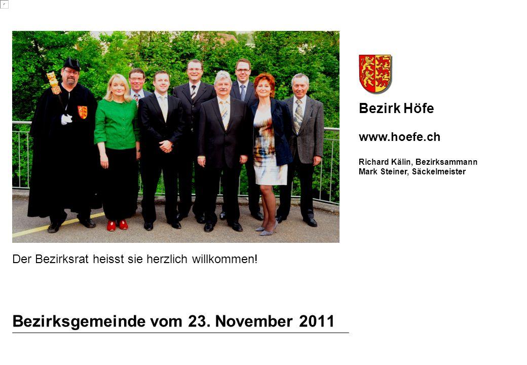 Bezirk Höfe www.hoefe.ch Richard Kälin, Bezirksammann Mark Steiner, Säckelmeister Bezirksgemeinde vom 23.