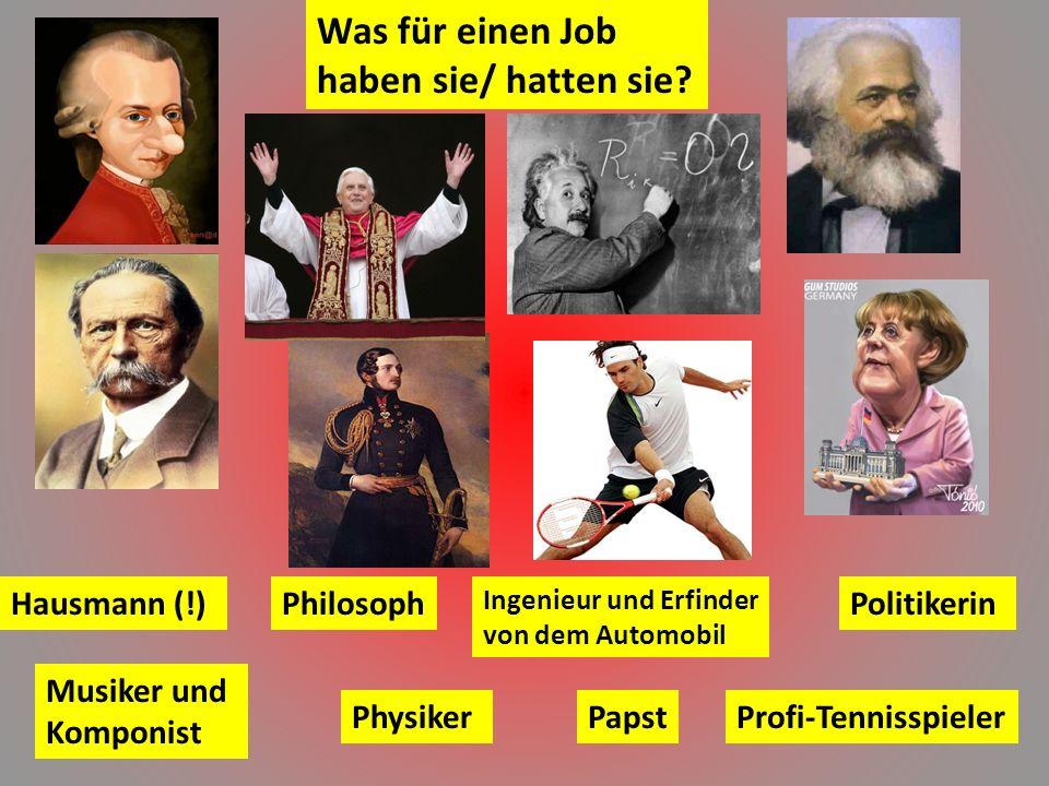 Antworten : A) B) C) D) E) F) G) H ) 7 - Er heiβt Wolfgang Amadeus Mozart 5Er heiβt Prinz Albert 1Er heiβt Karl Marx 3 4 8 6 2 Er heiβt Albert Einstein Er heiβt Roger Federer Er heiβt Karl Benz Er heiβt Josef Ratzinger (Benedict XVI) Sie heiβt Angela Merkel