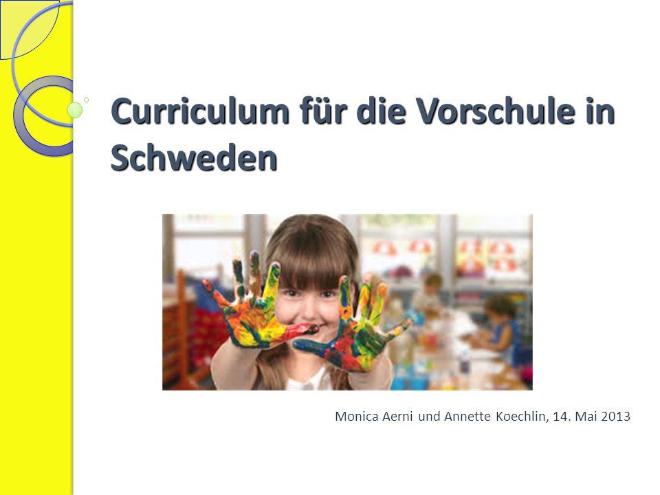 Ablauf Informationen zum Schulsystem in Schweden Zahlen und Fakten zur Vorschule Curriculum: Aufbau und Schwerpunkte kurze Diskussion Demokratie als Grundstein des Curriculums Gruppenarbeit Abschluss 1