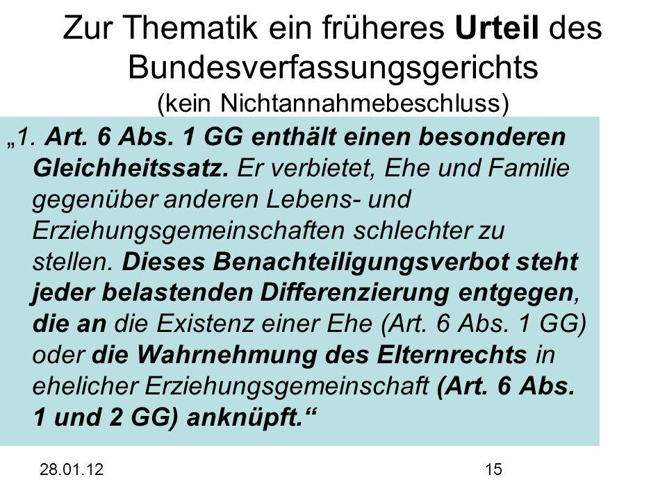 """28.01.1215 Zur Thematik ein früheres Urteil des Bundesverfassungsgerichts (kein Nichtannahmebeschluss) """"1."""