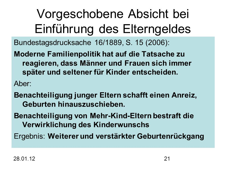 28.01.1221 Vorgeschobene Absicht bei Einführung des Elterngeldes Bundestagsdrucksache 16/1889, S.