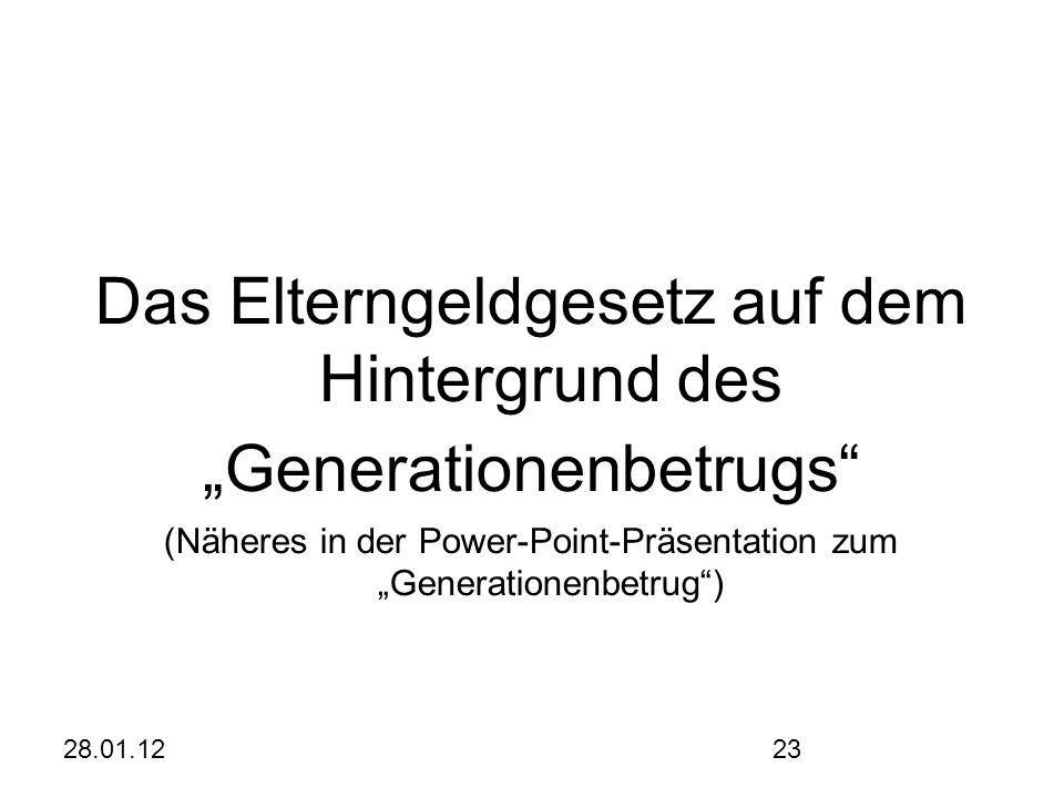 """28.01.1223 Das Elterngeldgesetz auf dem Hintergrund des """"Generationenbetrugs (Näheres in der Power-Point-Präsentation zum """"Generationenbetrug )"""