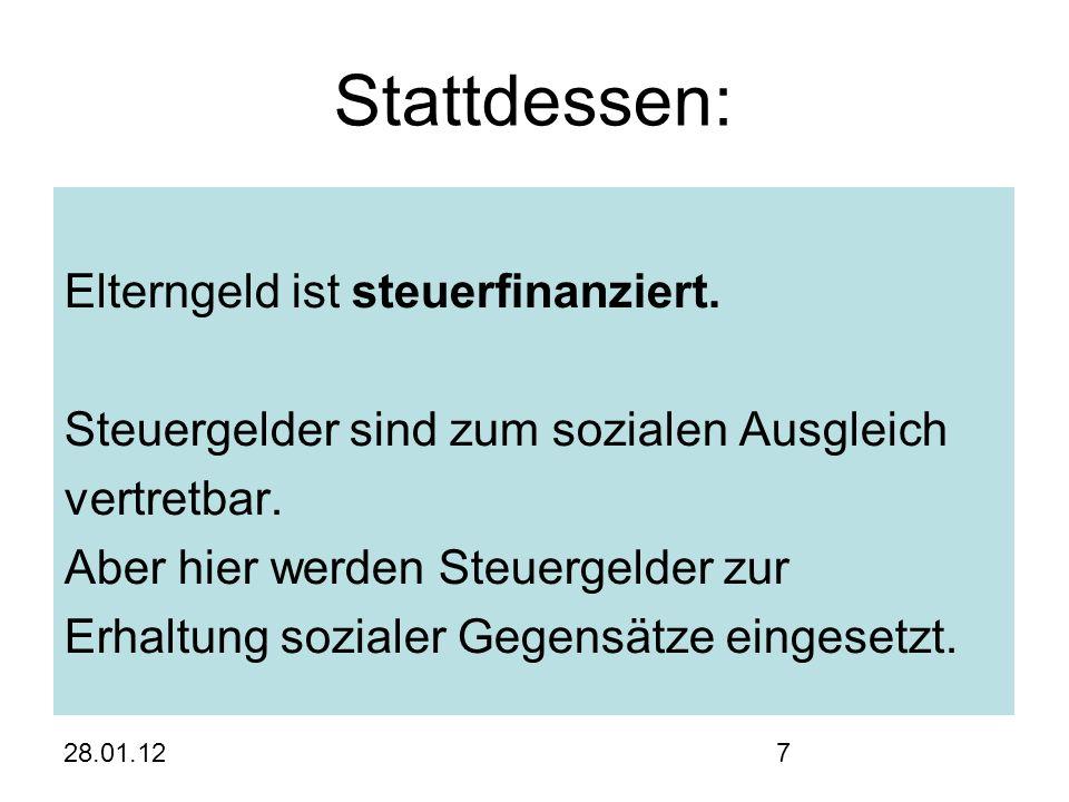 28.01.128 Umverteilung von Arm zu Reich Das Erziehungsgeld begünstigte Ärmere (junge Eltern, große Familien).