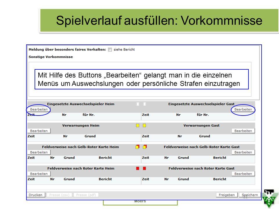 """Schiedsrichterausschuss Kreis 7 Moers Spielverlauf ausfüllen: Vorkommnisse 11 Mit Hilfe des Buttons """"Bearbeiten"""" gelangt man in die einzelnen Menüs um"""