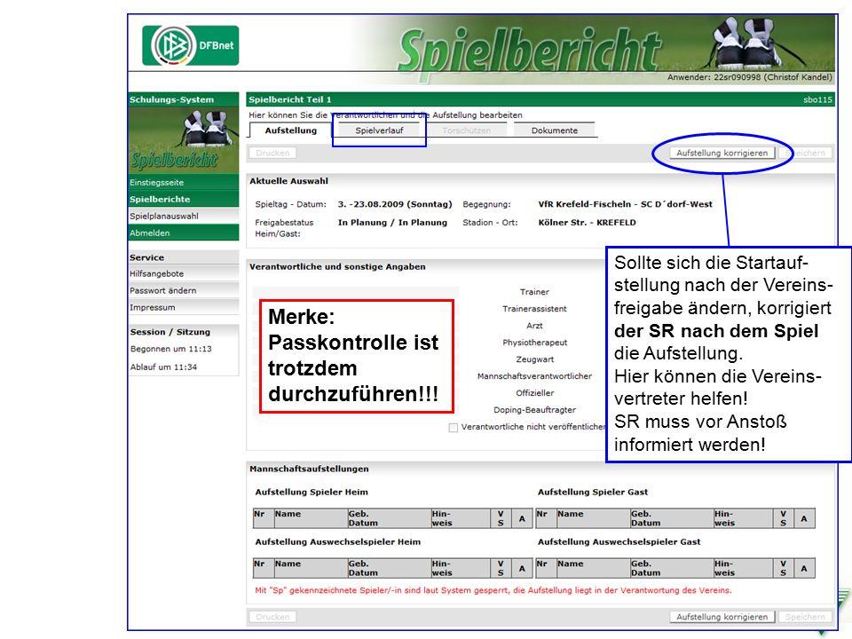 Schiedsrichterausschuss Kreis 7 Moers 9DFBnet Spielbericht Sollte sich die Startauf- stellung nach der Vereins- freigabe ändern, korrigiert der SR nach dem Spiel die Aufstellung.