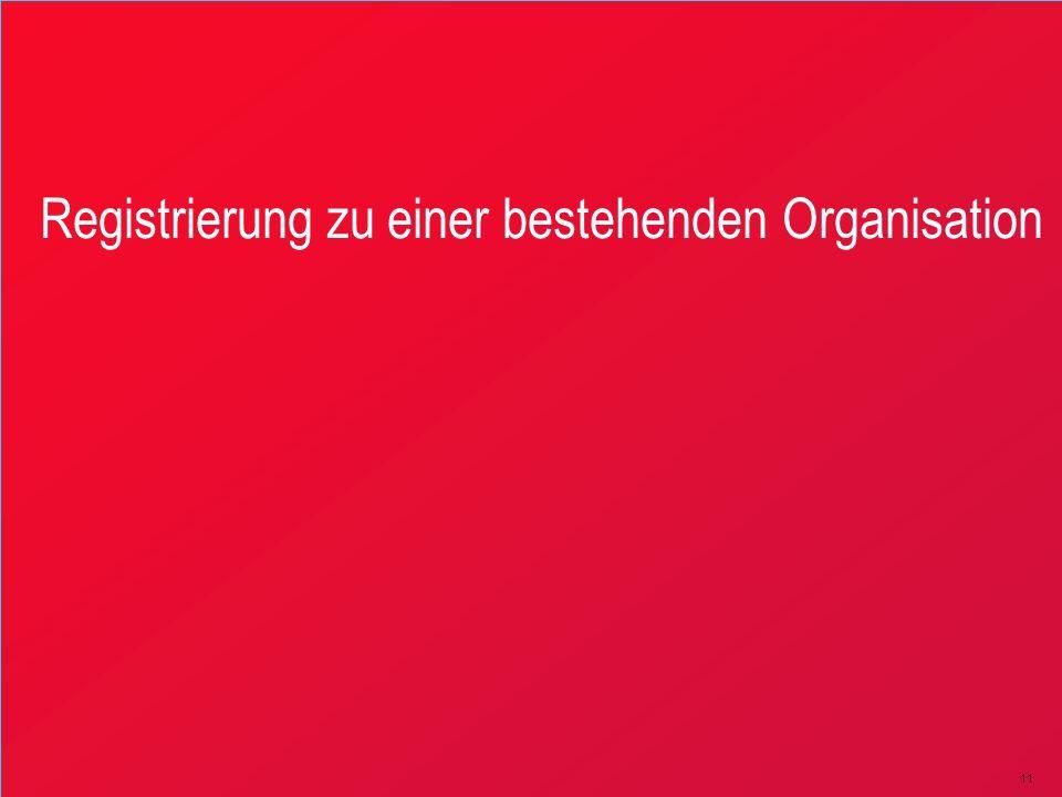 11 Registrierung zu einer bestehenden Organisation
