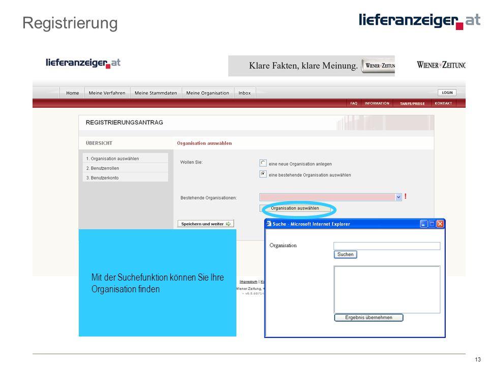 13 Registrierung Mit der Suchefunktion können Sie Ihre Organisation finden