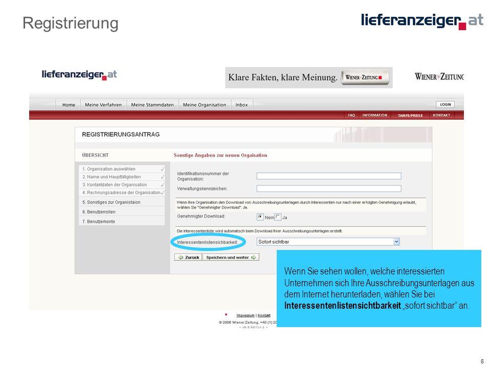 """6 Registrierung Wenn Sie sehen wollen, welche interessierten Unternehmen sich Ihre Ausschreibungsunterlagen aus dem Internet herunterladen, wählen Sie bei Interessentenlistensichtbarkeit """"sofort sichtbar an."""