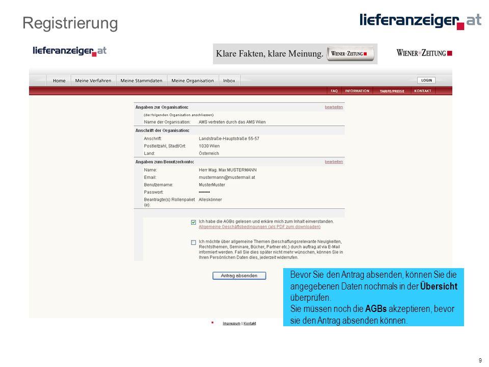 9 Registrierung Bevor Sie den Antrag absenden, können Sie die angegebenen Daten nochmals in der Übersicht überprüfen.