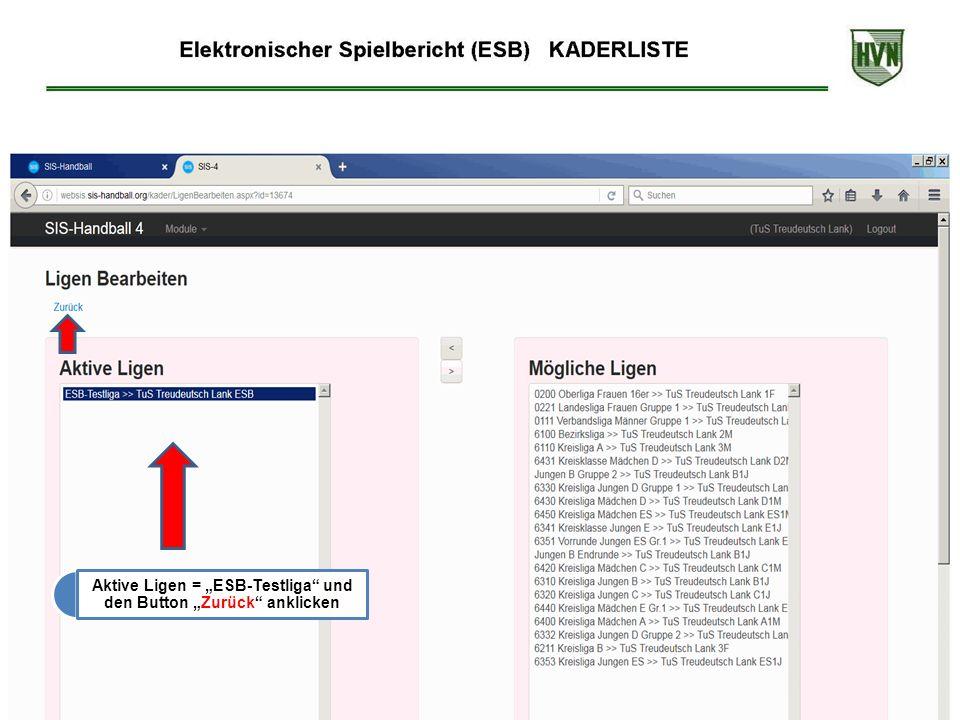 """Aktive Ligen = """"ESB-Testliga und den Button """"Zurück anklicken"""