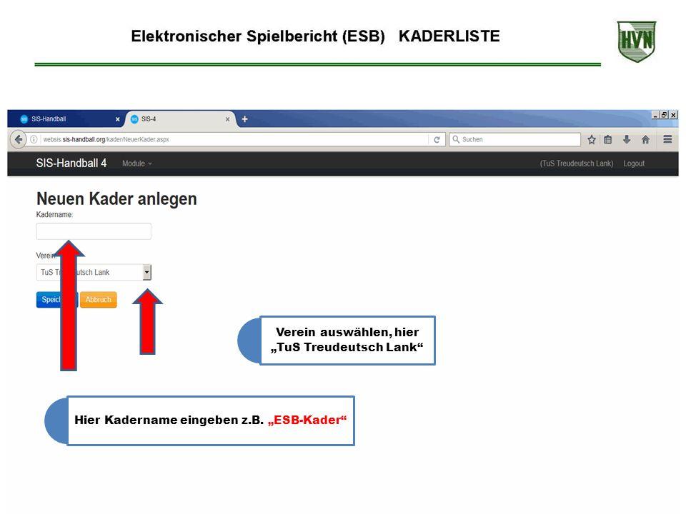 """Hier Kadername eingeben z.B. """"ESB-Kader Verein auswählen, hier """"TuS Treudeutsch Lank"""