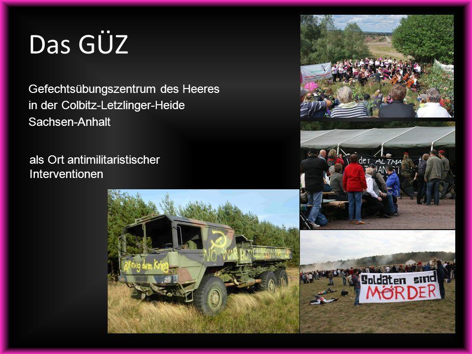 als Ort antimilitaristischer Interventionen Gefechtsübungszentrum des Heeres in der Colbitz-Letzlinger-Heide Sachsen-Anhalt Das GÜZ